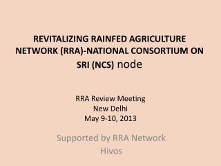 REVITALIZING RAINFED AGRICULTURE NETWORK (RRA)-NATIONAL CONSORTIUM ON SRI (NCS)  node