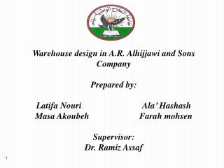 Warehouse design in A.R.  Alhijjawi  and Sons Company Prepared by: