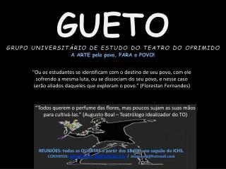 GUETO GRUPO UNIVERSITÁRIO DE ESTUDO DO TEATRO DO OPRIMIDO