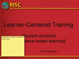 Learner-Centered Training    Student-centered  performance based teaching