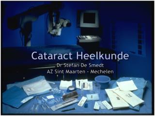 Cataract  Heelkunde Dr Stefan De Smedt AZ Sint Maarten - Mechelen