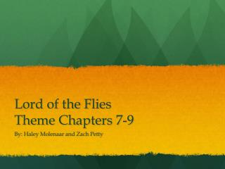 Lord of the Flies Theme Chapters 7-9