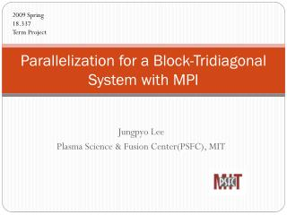 Parallelization for a Block-Tridiagonal System with MPI