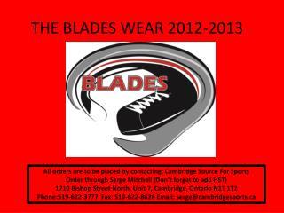 THE BLADES WEAR 2012-2013