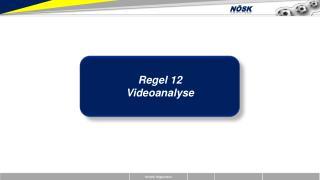 Regel 12 Videoanalyse