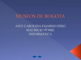 MUSEOS DE BOGOTA