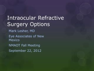 Intraocular Refractive Surgery Options