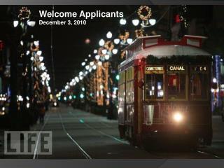 Welcome Applicants December 3, 2010