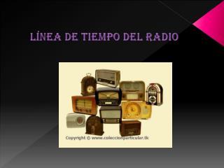 LÍNEA DE TIEMPO DEL RADIO