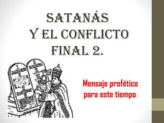 SATANÁS  Y EL CONFLICTO  FINAL 2.