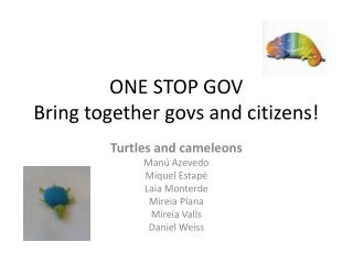 ONE STOP GOV Bring together  govs  and citizens!