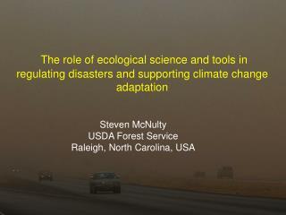 Steven McNulty USDA Forest Service Raleigh, North Carolina, USA