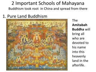 2 Important Schools of Mahayana  Buddhism took root  in China and spread from there