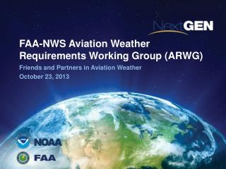 FAA-NWS Aviation Weather Requirements Working Group (ARWG)