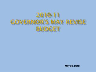 2010-11  GOVERNOR'S MAY REVISE BUDGET