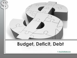 Budget, Deficit, Debt