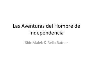 Las  Aventuras del Hombre de  Independencia