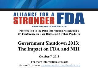 For more information, contact: Steven Grossman,  sgrossman@strengthenfda.org