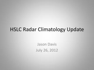 HSLC Radar Climatology Update