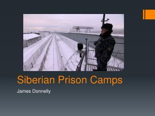 Siberian Prison Camps