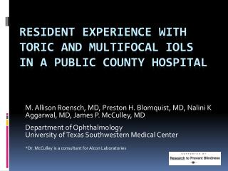 Resident Experience with  Toric  and Multifocal IOLs in a Public County Hospital