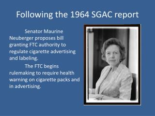 Following the 1964 SGAC report