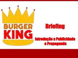Briefing Introdução a Publicidade  e Propaganda