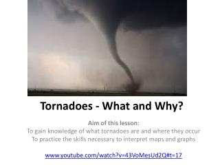Tornadoes - What and Why?