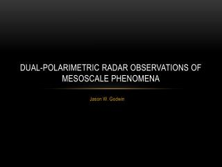 Dual-Polarimetric Radar Observations of Mesoscale Phenomena