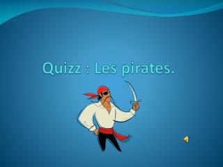 Quizz : Les pirates.