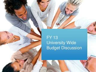 FY 13  University Wide  Budget Discussion