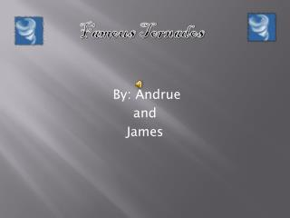 By: Andrue   and James
