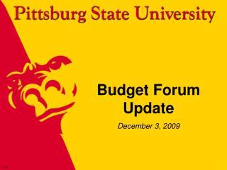Budget Forum Update December 3, 2009