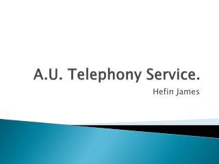 A.U. Telephony Service.