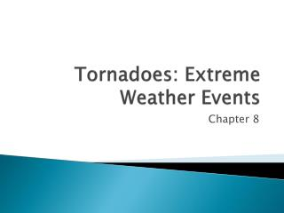 Tornadoes: Extreme Weather Events