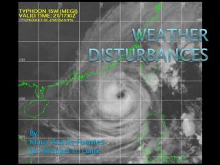 WEATHER  DISTURBANCEs