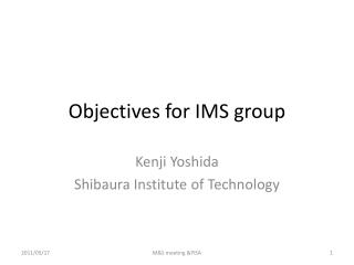 Objectives for IMS group