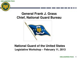 General Frank J. Grass Chief, National Guard Bureau
