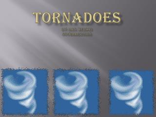 Tornadoes by: Mrs. Hudson November 2008