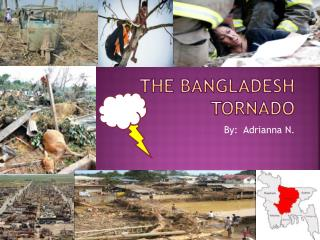 The Bangladesh Tornado