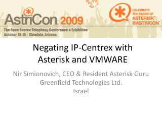 Negating IP-Centrex with  Asterisk and VMWARE