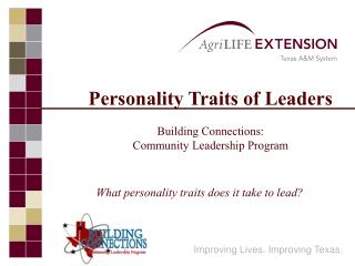 Personality Traits of Leaders  Building Connections: Community Leadership Program