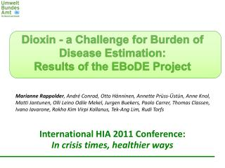 Dioxin - a Challenge for Burden of Disease Estimation:  Results  of the  EBoDE  Project