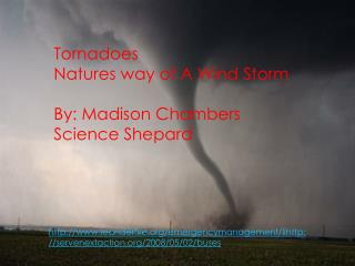 Tornados By: Madison Chambers