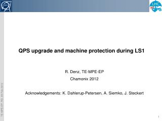 QPS upgrade and machine protection during LS1