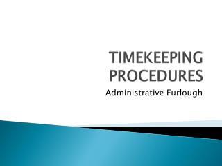 TIMEKEEPING PROCEDURES