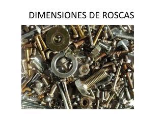 DIMENSIONES DE ROSCAS