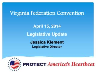 Virginia Federation Convention April 15,  2014 Legislative Update Jessica Klement