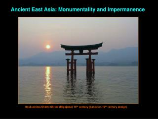 Ancient East Asia: Monumentality and Impermanence