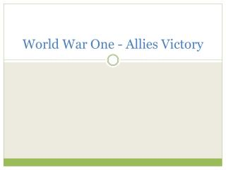 World War One - Allies Victory